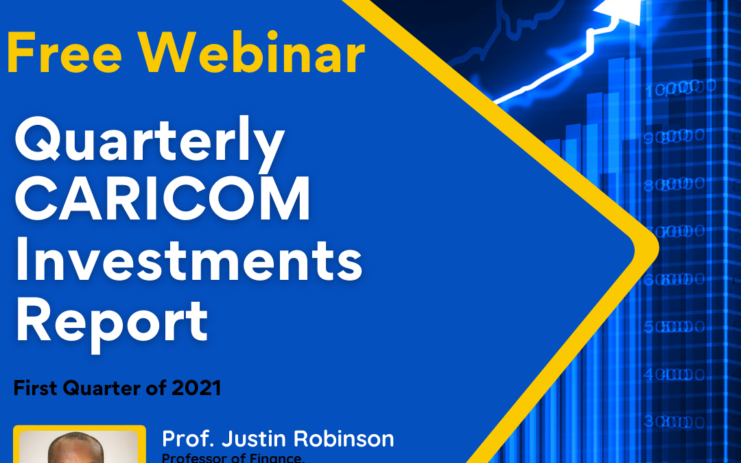 Quarterly CARICOM Investments Report by Prof. Justin Robinson